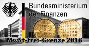 BMF-Bundesfinanzministerium-Gold-MwSt-Freigrenze-2016