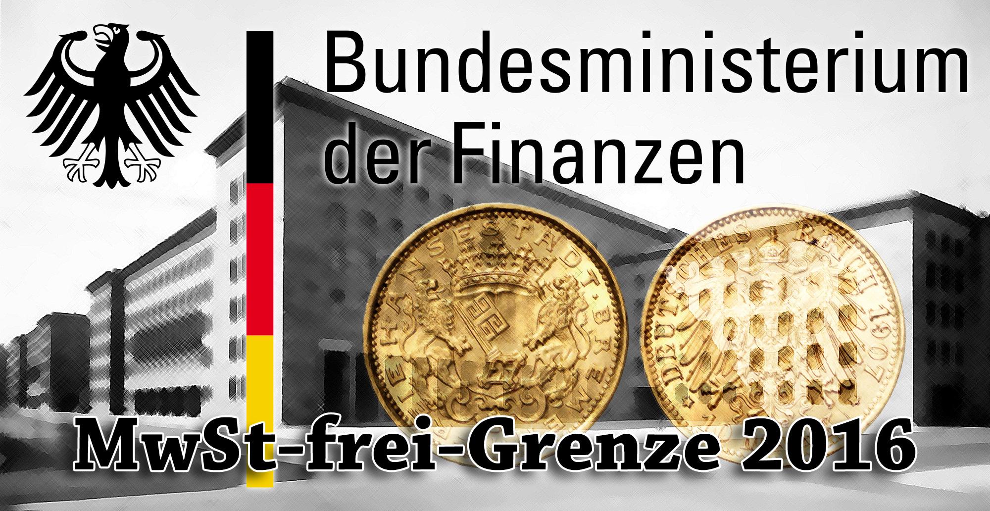 Goldpreis — MwSt-frei-Grenze für 2016 vom BMF veröffentlicht