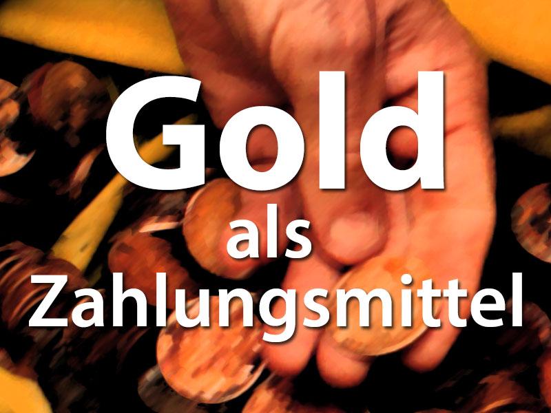 Interessante Theorie – Gold erneut offizielles Zahlungsmittel?