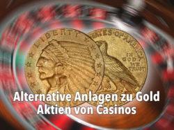 Gold-Alternative — Aktien von Casinos