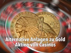 Alternative Anlagen zu Gold — Aktien von Casinos