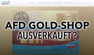 AfD — Mut zur Wahrheit! AFD GOLDSHOP ausverkauft und am Ende?