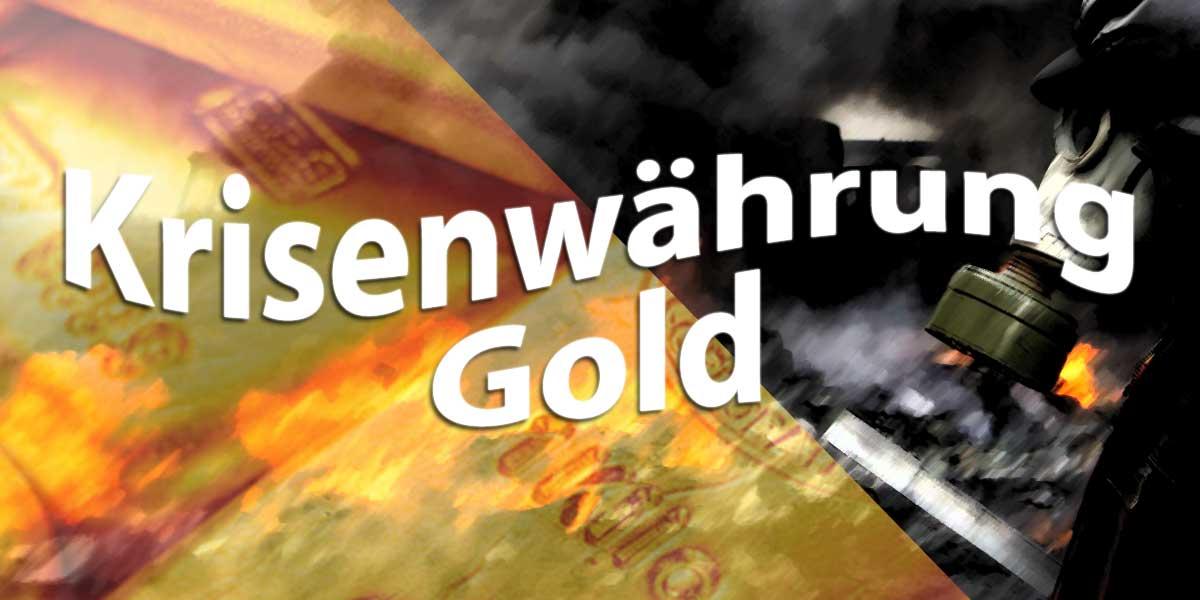 Gold — der Klassiker als Krisenwährung